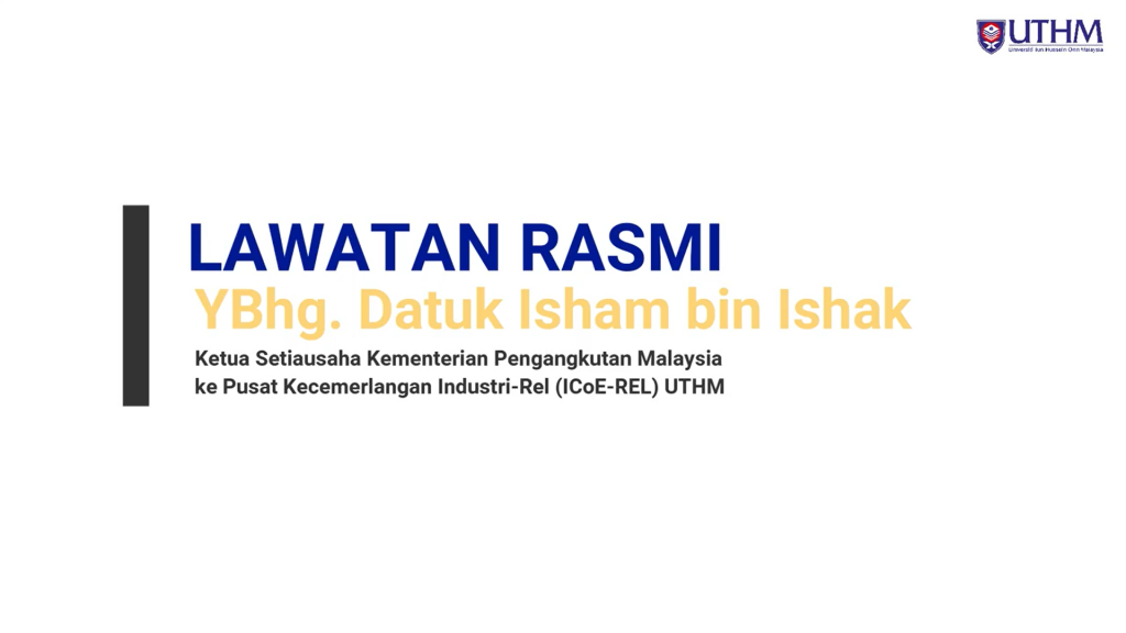 Official Visit YBhg. Datuk Isham bin Ishak To Industry Centre of Excellence Railway (ICOE-REL)